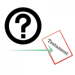 Is there a Will or Testament or Probate?