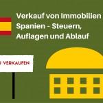 Verkauf von Immobilien in Spanien – Steuern, Auflagen und Ablauf