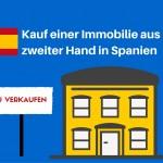 Kauf einer Immobilie aus zweiter Hand in Spanien